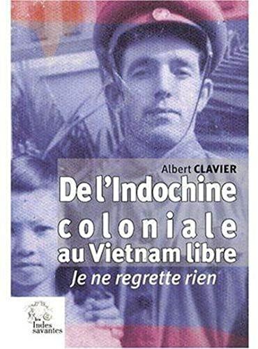 de l indochine coloniale au vietnam libre: Albert Clavier
