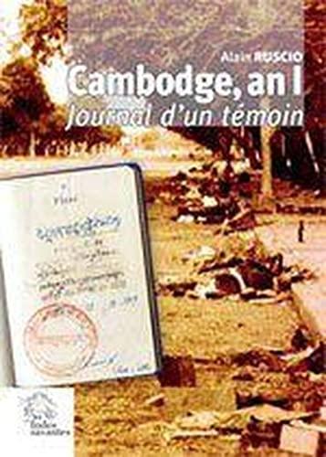 Cambodge, an I : Journal d'un témoin, 1979-1980: Alain Ruscio