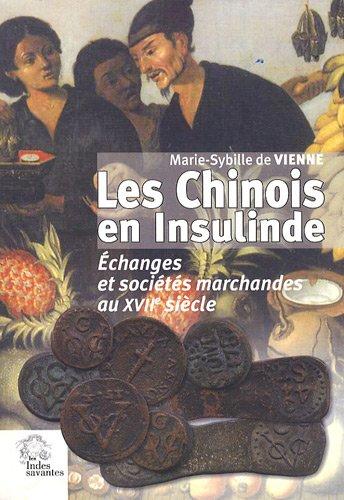 9782846541664: Les Chinois en Insulinde : Echanges et sociétés marchandes au XVIIe siècle