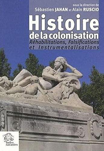 histoire de la colonisation. rehabilit falsific instrument: Alain Ruscio, S�bastien Jahan