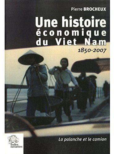 9782846541978: Une histoire économique du Viet Nam : La palanche et le camion 1850-2007