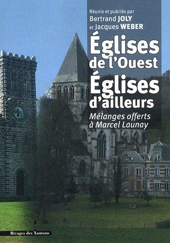 """""""églises de l'ouest, églises d'ailleurs ; mélanges offerts &..."""
