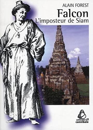 """""""Falcon ; l'imposteur de Siam"""": Alain Forest"""