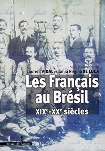 Les Français au Brésil : XIXe-XXe siècles: Laurent Vidal &