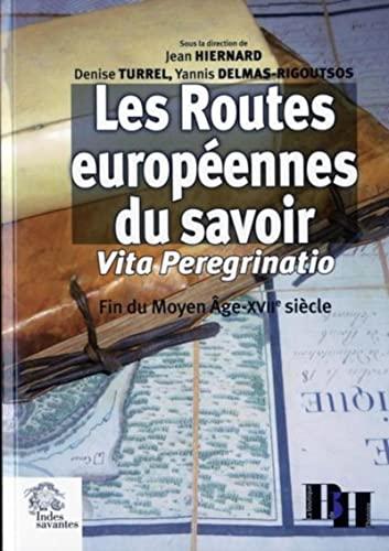 Routes européennes du savoir : Vita Peregrinatio fin du Moyen Age-XVIIe siècle: ...
