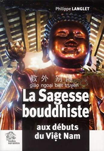 Sagesse bouddhiste aux debuts du viet nam: Langlet Ph Quac