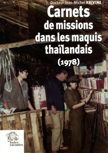 CARNETS DE MISSION DANS LES MAQUIS THAILANDAIS 1978: KRIVINE JM