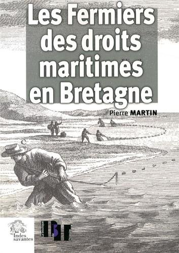 Les fermiers des droits maritimes en Bretagne (Xvie-XVIIIe siecles) : une elite seconde sous l&#x27...