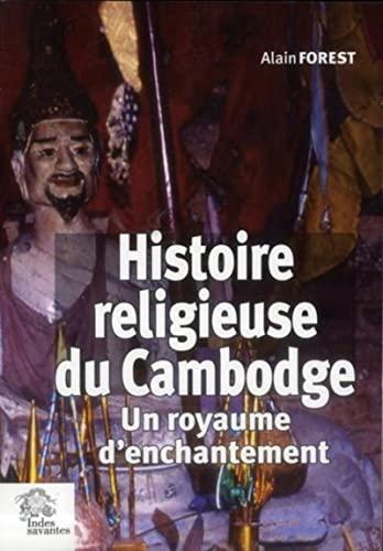 9782846543323: Histoire religieuse du Cambodge : Un royaume d'enchantement