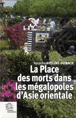 Place des morts dans les megalopoles d asie orientale: Aveline Dubach