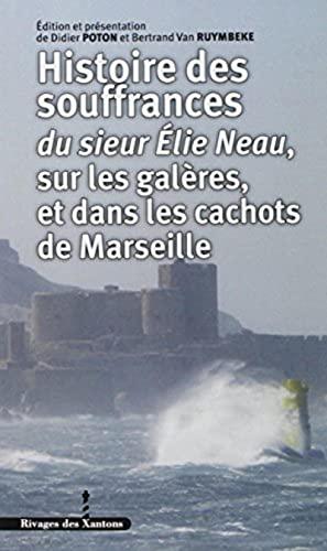 Elie Neau : Des Galères de Louis XIV à New York: Didier Poton