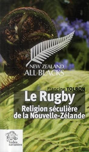 9782846543507: Le rugby : Religion s�culi�re de la Nouvelle-Z�lande