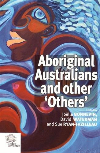 "Aboriginal Australians and other ""others"": Bonnevin Joelle"