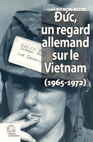 9782846544078: Duc, un regard allemand sur le Vietnam (1965-1972) : Le triomphe de l'absurde en Indochine
