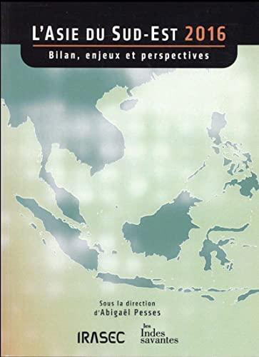 9782846544443: L'Asie du Sud-Est 2016 : Bilan, enjeux et perspectives