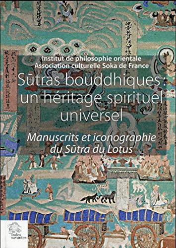Sutras bouddhiques : un héritage spirituel universel : Manuscrits et iconographie du Sutra ...