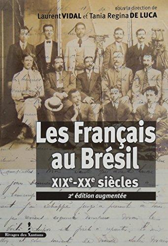 Les Français au Brésil : XIXe-XXe siècles: Laurent Vidal; Tania
