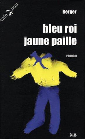 9782846610360: Bleu roi, jaune paille