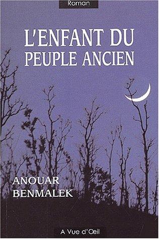 L'enfant du peuple ancien: Benmalek, Anouar