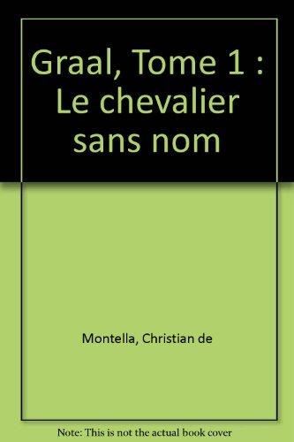 9782846661652: Graal, Tome 1 : Le chevalier sans nom (Escales)