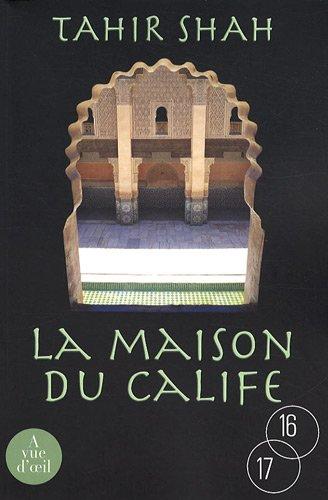 9782846664677: La maison du calife : Une année à Casablanca