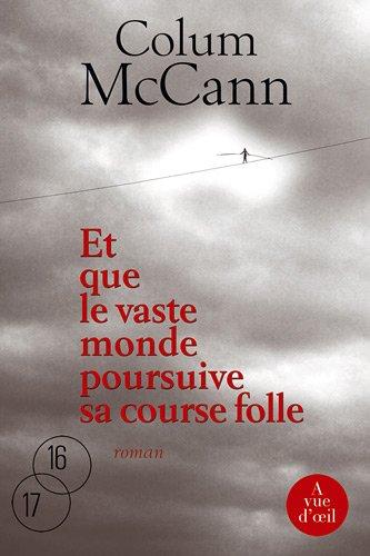 9782846665193: Et Que le Vaste Monde Poursuive Sa Course Folle [FRE-ET QUE LE VASTE MONDE POUR] [French Edition] [Paperback]