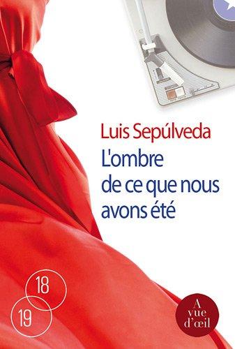 L'ombre de ce que nous avons été (2846665656) by Luis Sepulveda