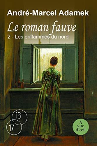 9782846666428: Le roman fauve, Tome 2 : Les oriflammes du nord