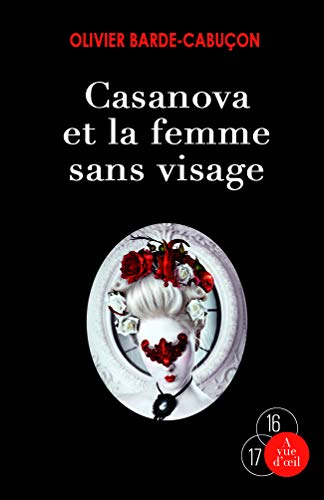 9782846668552: Casanova et la femme sans visage - Une enquête du commissaire aux morts étranges