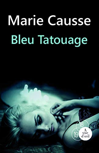 9782846668644: Bleu tatouage