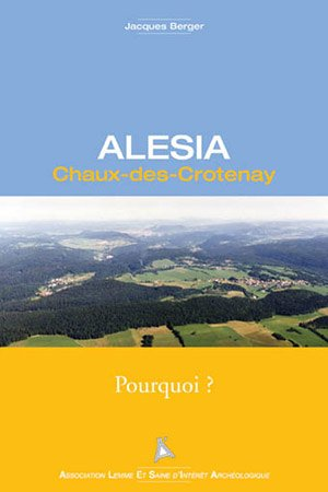9782846680370: Alésia Chaux-des-Crotenay : Pourquoi ?
