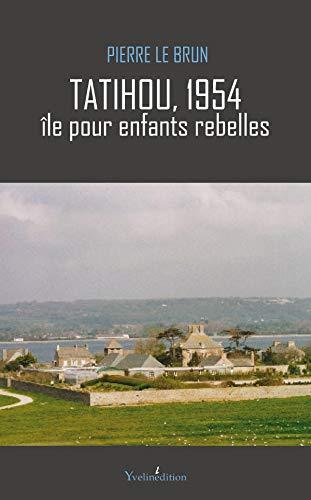 9782846683982: Tatihou 1954 - L'île pour enfants rebelles