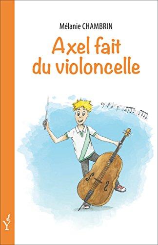 9782846685023: Axel fait du violoncelle