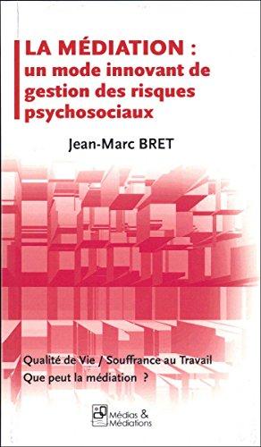 MEDIATION -LA- UN MODE INNOVANT DE GESTI: JEAN-MARC BRET