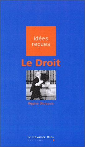 9782846700399: Idees Recues: Le Droit (French Edition)