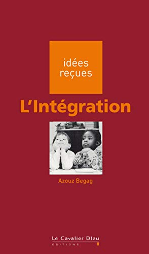 9782846700511: Idees Recues: L'Integration (French Edition)