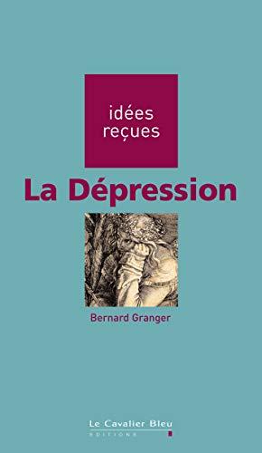DÉPRESSION (LA): GRANGER BERNARD