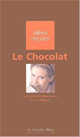 Le chocolat: KHODOROWSKI KATHERINE et