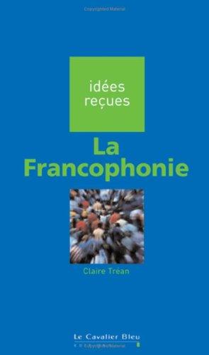 9782846701310: Francophonie (la) (Idees recues)