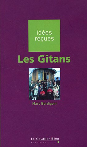 9782846701600: Idees Recues: Les Gitans (French Edition)