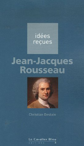 JEAN-JACQUES ROUSSEAU: DESTAIN CHRISTIAN