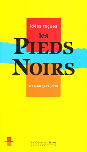 9782846701976: Idees Recues: Les Pieds-Noirs (French Edition)