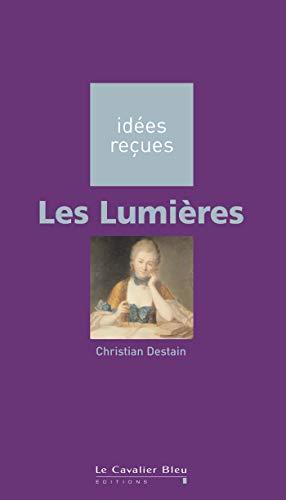 LUMIÈRES (LES): DESTAIN CHRISTIAN