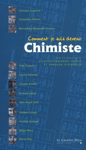 COMMENT JE SUIS DEVENU CHIMISTE: EASTES RICHARD-EMMANUE