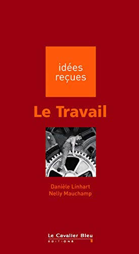 TRAVAIL (LE): LINHART DANIÈLE