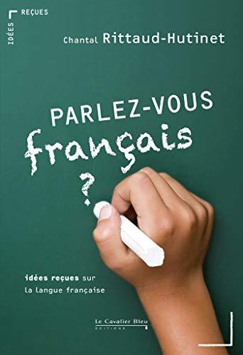 PARLEZ-VOUS FRANÇAIS: RITTAUD-HUTINET CHANTAL