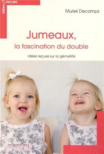 JUMEAUX, LA FASCINATION DU DOUBLE: DECAMPS MURIEL