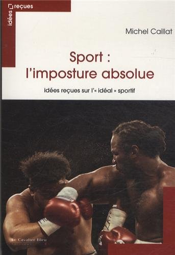 SPORT : L'IMPOSTURE ABSOLUE: CAILLAT MICHEL
