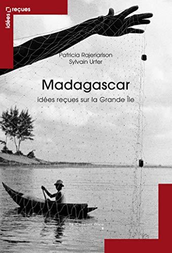 MADAGASCAR - IDEES RECUES SUR LA GRANDE ILE: URFER S & RAJER