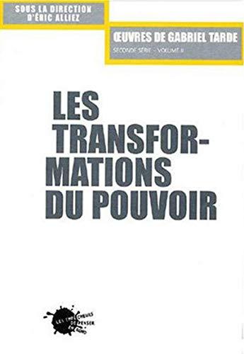 Les transformations du pouvoir : Seconde série Volume II (French edition): Gabriel ...
